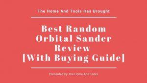 Best Random Orbital Sander Review
