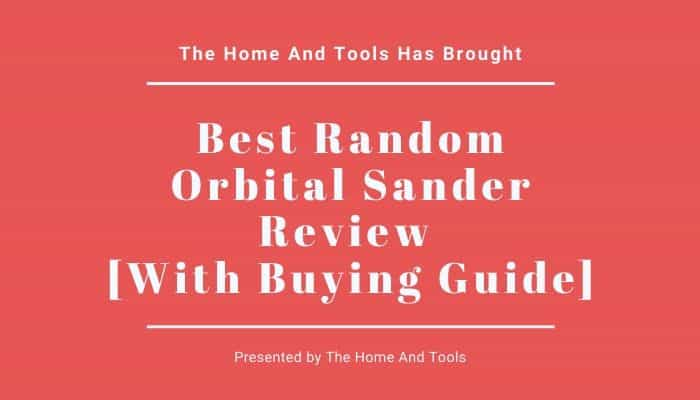 Best Random Orbital Sander Review