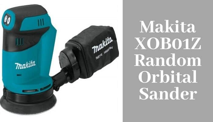 Makita XOB01Z Random Orbital Sander Review