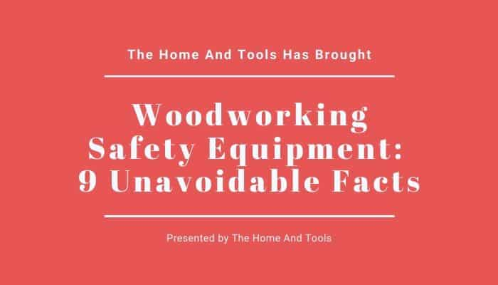 Woodworking Safety Equipment